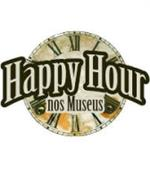 Happy Hour nos Museus